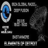 BastianMore Live Set Elements Of Detroit @ Ibiza Global Radio DeepFusion 26.11.15