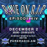 Rave on R.I.P - Episode XIV (Live on Pure Radio on the 2nd of december 2015)