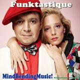 Funktastique - MindBendingMusic!
