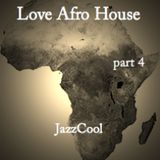 Love Afro House 4 mixed by JazzCoo