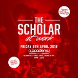 #TheScholarAtWork (Scholar Tee Bday) - Fri 05.04.2019 Warm Up Mix