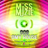 DjMissMuzie - OMY House mix 9