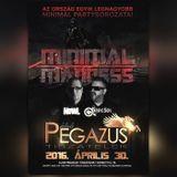 2016.04.30. - Minimal Madness - Club Pegazus, Tiszatelek - Saturday
