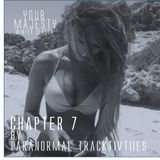 YOUR MAJESTY - Chapter 7 by Paranormal Tracktivities - #WPS