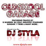 OLDSKOOL GARAGE - DJ STYLA
