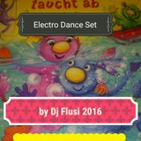 Electro  Dance Set 2016 by Dj Flusi Geburtstags  Mix