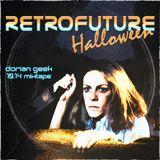 Retrofuture Halloween - Dorian Geek mixtape (10.14)