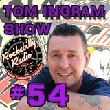 Tom Ingram Show #54