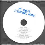 My Sweet Electronic Music Mixtape