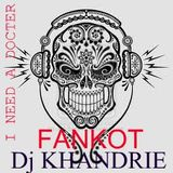 I need a docter KHANDRIE Dj