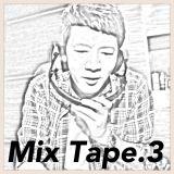 MIX TAPE.3