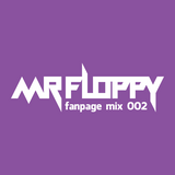 MR FLOPPY FANPAGE PROMO MIX 002 (DOWNLOAD)