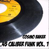 45 Caliber Funk Volume 1