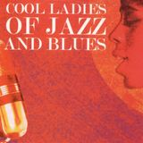 Cool Ladies Of Jazz And Blues