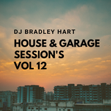 Dj Bradley Hart House & Garage Sessions Vol 12