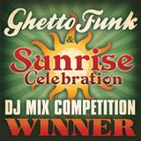 Ghetto Funk & Sunrise 2012 Comp Finalist Mix