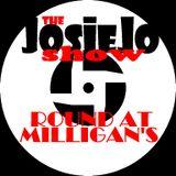 Round At Milligan's - Show 110 - JOSIEJO SPECIAL - 3rd Feb 2016