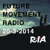 Future Movement Radio 20-3-2014 (back to it)
