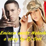 Eminem meetz Natasha - a story by Dj Cool (FLASHBACK)