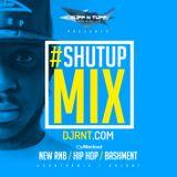 @djrnt Presents #ShutUpMix 20/04/16