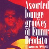 Assorted lounge grooves of Eumir Deodato