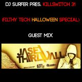 Dj Surfer pres. Killswitch 31, Guest Mix: Jase Thirwall