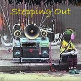 Stepping Out - Dave Smith - Stomp Radio 17/10/2018