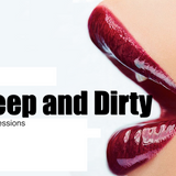 Deep & Dirty Sessions PT3