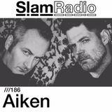 #SlamRadio - 186 - Aiken