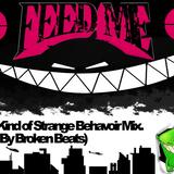 Feed Me - Some Kind of Strange Behaviour Mashup Mix