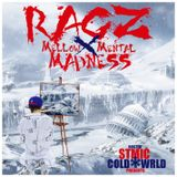 Mellow Mental Madness -  DJ Ragz - Hosted by StMic