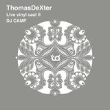 ThomasDeXter - Live vinyl cast II