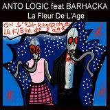 ANTO LOGIC feat BARHACKA - La Fleur de L'Age