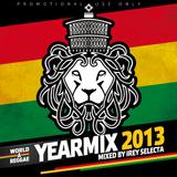 Irey Selecta - World A Reggae Yearmix 2013 (jan 2014)