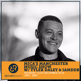 Mica's Manchester Music Show 12th December 2016
