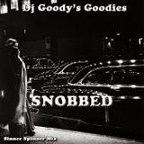 Dj Goody - Snobbed (Sinner Spinner Mix)
