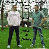 Magic Moment In Technology (March 2016) Mixed by M2R & Mr. Nobody