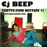 Cj_BEEP -  Ghetto Funk mixtape #1