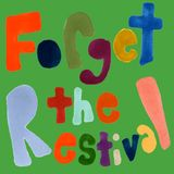 Forget The Restival - 04