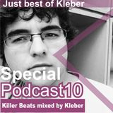 Killer Beats Special Podcast 010 Just Best of Kleber mixed by Kleber