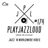 PJL sessions #174 [jazz 'n worldwide vibes]