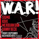 W.A.R! at Ibiza Rocks w/ Sigma, Meridian Dan & Kove - Danny Beck B2B Joshua