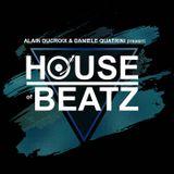 HOUSE of BEATZ hosted by ALAIN DUCROIX & DANIELE QUATRINI | Episode #001