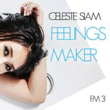 CELESTE SIAM - FeelingsMaker #03