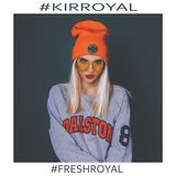 Kir Royal - Fresh Royal #005 (Return to Amsterdam)