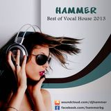 Hammer - Best of Vocal House 2013