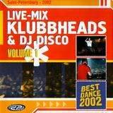 Klubbheads & Dj Disco Live @ St Petersburg (2002)