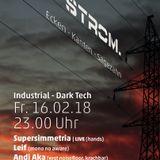 Andi Aka @Strom. 2018-02-16 Bochum, Projekt-X (Part 1/3)