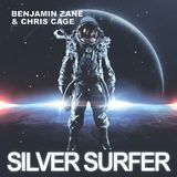 Benjamin Zane & Chris Cage - Silver Surfer Mixes (Selecta, Chris Wittig, Extended, Radio)