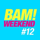 Michael Casado - BAM! WEEKEND #12